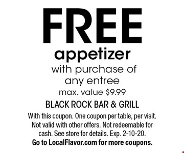 Free appetizerwith purchase of any entreemax. value $9.99. With this coupon. One coupon per table, per visit. Not valid with other offers. Not redeemable for cash. See store for details. Exp. 2-10-20.Go to LocalFlavor.com for more coupons.