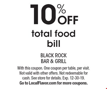 10% off total food bill. With this coupon. One coupon per table, per visit. Not valid with other offers. Not redeemable for cash. See store for details. Exp. 12-30-19. Go to LocalFlavor.com for more coupons.