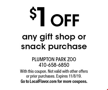 $1 OFF any gift shop or snack purchase. With this coupon. Not valid with other offers or prior purchases. Expires 11/8/19. Go to LocalFlavor.com for more coupons.