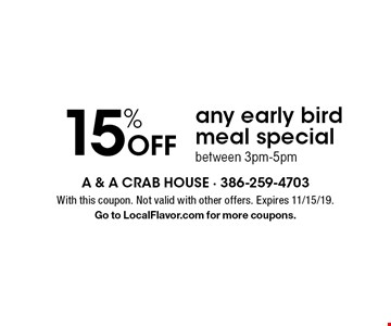 15% Off any early bird meal special between 3pm-5pm. With this coupon. Not valid with other offers. Expires 11/15/19. Go to LocalFlavor.com for more coupons.