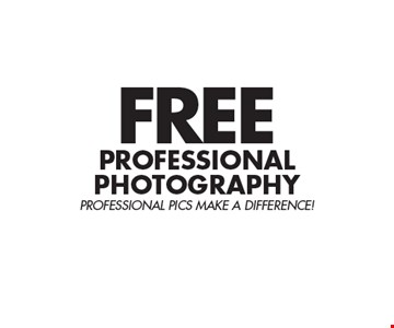 Free professional photography- professional pics make a difference!