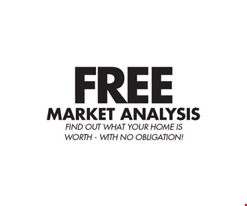 Free Market Analysis. Find out what your home is worth. With no obligation!