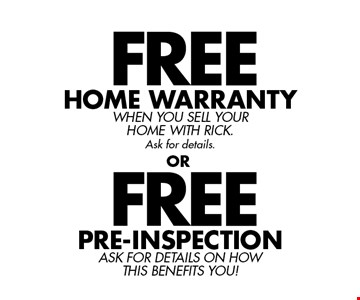 FREE Pre-Inspection. Ask For Details On How This Benefits You! FREE Home Warranty When you sell your Home With Rick. Ask for details.