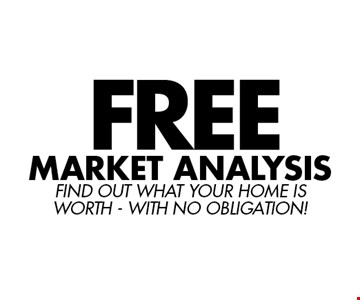 FREE Market Analysis. Find out what your home is worth - with no obligation!