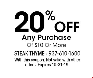 20% off any purchase of $10 or more. With this coupon. Not valid with other offers. Expires 10-31-19.