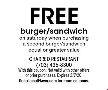 Free burger/sandwich on saturday when purchasing a second burger/sandwich equal or greater value. With this coupon. Not valid with other offers or prior purchases. Expires 2/7/20. Go to LocalFlavor.com for more coupons.