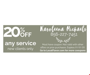 20% off any service new clients only Must have coupon. Not valid with other offers or prior purchases.