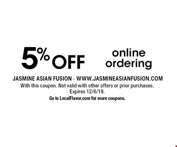 5% OFF online ordering. With this coupon. Not valid with other offers or prior purchases. Expires 12/6/19. Go to LocalFlavor.com for more coupons.