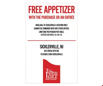 Free appetizer with the purchase or an entree. Available at Sicklerville location only. Cannot be combined with any other offers. Limit one per person per table.. Offer expires 12-30-19.