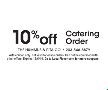 10% off Catering Order. With coupon only. Not valid for online orders. Can not be combined with other offers. Expires 12/6/19. Go to LocalFlavor.com for more coupons.