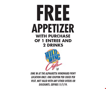 FREE appetizer with purchase of 1 entree and 2 drinks. Dine in at the Alpharetta Windward Pkwy location only. One coupon per check per visit. Not valid with any other offers or discounts. Expires 11/1/19.