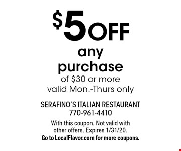 $5 off any purchase of $30 or more. Valid Mon.-Thurs only. With this coupon. Not valid with other offers. Expires 1/31/20. Go to LocalFlavor.com for more coupons.