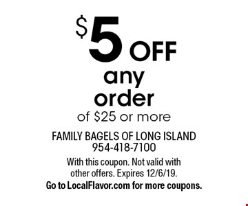 $5 OFF any order of $25 or more. With this coupon. Not valid with other offers. Expires 12/6/19. Go to LocalFlavor.com for more coupons.