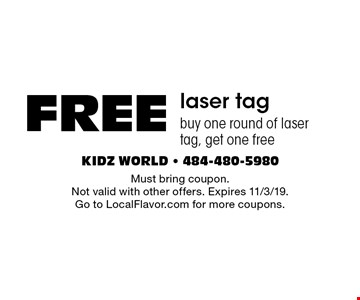 FREE laser tagbuy one round of laser tag, get one free. Must bring coupon. Not valid with other offers. Expires 11/3/19. Go to LocalFlavor.com for more coupons.