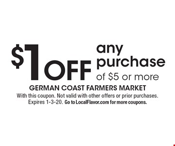 $1 Off any purchase of $5 or more. With this coupon. Not valid with other offers or prior purchases. Expires 1-3-20. Go to LocalFlavor.com for more coupons.