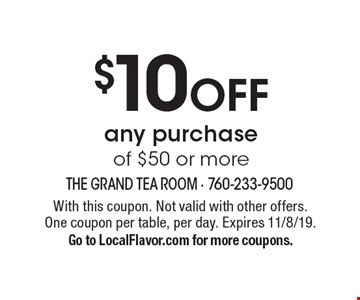 $10 OFF any purchase of $50 or more. With this coupon. Not valid with other offers. One coupon per table, per day. Expires 11/8/19. Go to LocalFlavor.com for more coupons.