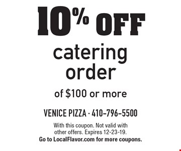 10% off catering order of $100 or more. With this coupon. Not valid with other offers. Expires 12-23-19. Go to LocalFlavor.com for more coupons.