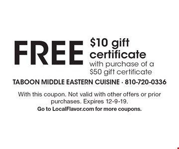 free $10 gift certificate with purchase of a $50 gift certificate. With this coupon. Not valid with other offers or prior purchases. Expires 12-9-19. Go to LocalFlavor.com for more coupons.