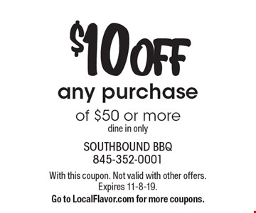 $10 OFF any purchase of $50 or more dine in only. With this coupon. Not valid with other offers. Expires 11-8-19. Go to LocalFlavor.com for more coupons.