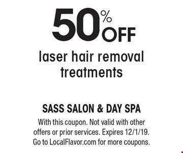 50% off laser hair removal treatments. With this coupon. Not valid with other offers or prior services. Expires 12/1/19. Go to LocalFlavor.com for more coupons.