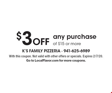 $3 Off any purchase of $15 or more. With this coupon. Not valid with other offers or specials. Expires 2/7/20. Go to LocalFlavor.com for more coupons.