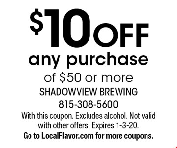 $10 OFF any purchase of $50 or more. With this coupon. Excludes alcohol. Not valid with other offers. Expires 1-3-20.Go to LocalFlavor.com for more coupons.