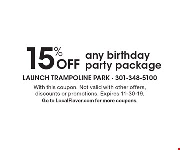 15% Off any birthday party package. With this coupon. Not valid with other offers, discounts or promotions. Expires 11-30-19. Go to LocalFlavor.com for more coupons.