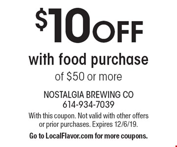 $10 OFF with food purchase of $50 or more. With this coupon. Not valid with other offers or prior purchases. Expires 12/6/19. Go to LocalFlavor.com for more coupons.