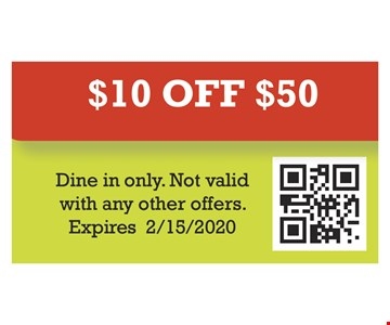 $10 off $50. Dine in only. Not valid with any other offers. Expires 02/15/20