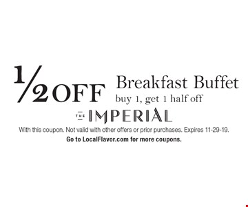 1/2 OFF Breakfast Buffet. Buy 1, get 1 half off. With this coupon. Not valid with other offers or prior purchases. Expires 11-29-19. Go to LocalFlavor.com for more coupons.