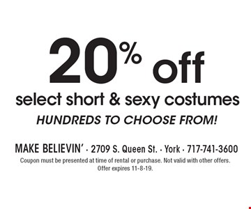 20% off select short & sexy costumes HUNDREDS TO CHOOSE FROM!. Coupon must be presented at time of rental or purchase. Not valid with other offers. Offer expires 11-8-19.