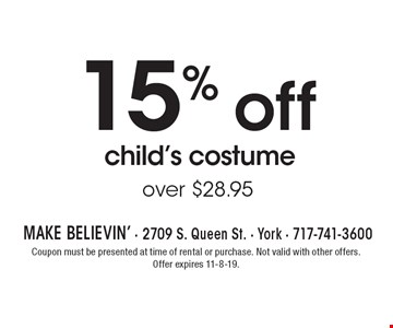 15% off child's costume over $28.95. Coupon must be presented at time of rental or purchase. Not valid with other offers. Offer expires 11-8-19.