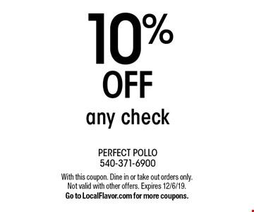 10% off any check. With this coupon. Dine in or take out orders only. Not valid with other offers. Expires 12/6/19. Go to LocalFlavor.com for more coupons.