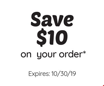 Save $10 on your order. Expires: 10/30/19