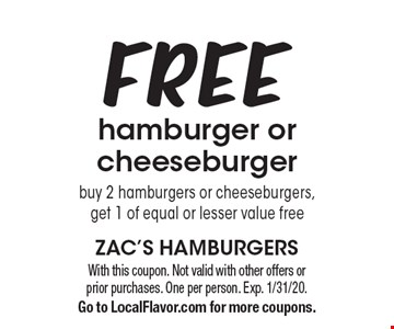 Free hamburger or cheeseburger. Buy 2 hamburgers or cheeseburgers, get 1 of equal or lesser value free. With this coupon. Not valid with other offers or prior purchases. One per person. Exp. 1/31/20. Go to LocalFlavor.com for more coupons.