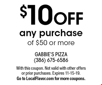 $10 OFF any purchase of $50 or more. With this coupon. Not valid with other offers or prior purchases. Expires 11-15-19.Go to LocalFlavor.com for more coupons.