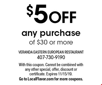 $5 OFF any purchase of $30 or more. With this coupon. Cannot be combined with any other special, offer, discount or certificate. Expires 11/15/19.Go to LocalFlavor.com for more coupons.