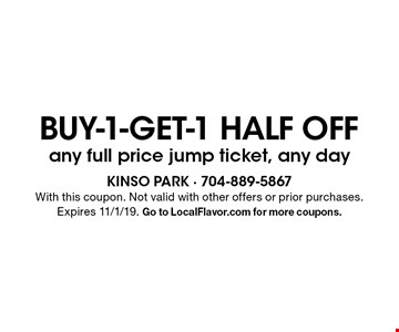 Buy-1-get-1 half off any full price jump ticket, any day. With this coupon. Not valid with other offers or prior purchases. Expires 11/1/19. Go to LocalFlavor.com for more coupons.
