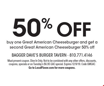 50% off Great American Cheeseburger. Buy one Great American Cheeseburger and get a second Great American Cheeseburger 50% off. Must present coupon. Dine In Only. Not to be combined with any other offers, discounts, coupons, specials or on Tuesday's $6.95 GAC special. Expires 12/9/19. Code GMGAC. Go to LocalFlavor.com for more coupons.