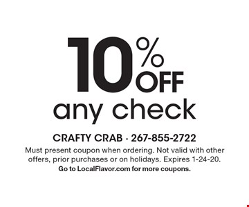 10% off any check. Must present coupon when ordering. Not valid with other offers, prior purchases or on holidays. Expires 1-24-20. Go to LocalFlavor.com for more coupons.