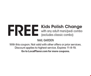 FREE Kids Polish Change with any adult mani/pedi combo (excludes classic combo). With this coupon. Not valid with other offers or prior services. Discount applies to highest service. Expires 11-8-19.Go to LocalFlavor.com for more coupons.