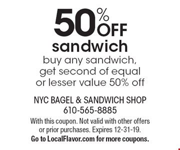 50% OFF sandwich. Buy any sandwich, get second of equal or lesser value 50% off. With this coupon. Not valid with other offers or prior purchases. Expires 12-31-19. Go to LocalFlavor.com for more coupons.