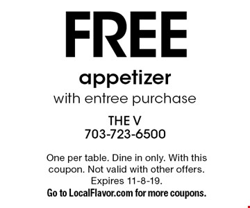 Free appetizer with entree purchase. One per table. Dine in only. With this coupon. Not valid with other offers. Expires 11-8-19. Go to LocalFlavor.com for more coupons.