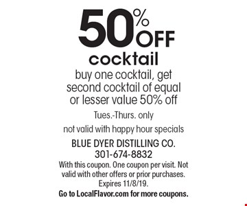 50% OFF cocktailbuy one cocktail, get second cocktail of equal or lesser value 50% offTues.-Thurs. only not valid with happy hour specials. With this coupon. One coupon per visit. Not valid with other offers or prior purchases. Expires 11/8/19.Go to LocalFlavor.com for more coupons.