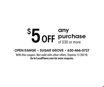 $5 off any purchase of $30 or more. With this coupon. Not valid with other offers. Expires 11/29/19. Go to LocalFlavor.com for more coupons.
