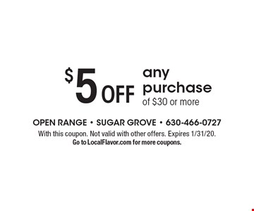 $5 off any purchase of $30 or more. With this coupon. Not valid with other offers. Expires 1/31/20. Go to LocalFlavor.com for more coupons.