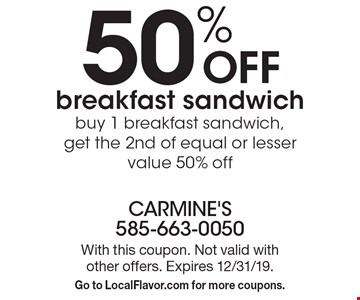 50% OFF breakfast sandwich. buy 1 breakfast sandwich, get the 2nd of equal or lesser value 50% off. With this coupon. Not valid with other offers. Expires 12/31/19. Go to LocalFlavor.com for more coupons.