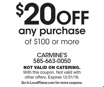 $20 OFF any purchase of $100 or more. Not valid on catering. With this coupon. Not valid with other offers. Expires 12/31/19. Go to LocalFlavor.com for more coupons.