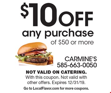 $10 OFF any purchase of $50 or more. Not valid on catering. With this coupon. Not valid with other offers. Expires 12/31/19. Go to LocalFlavor.com for more coupons.