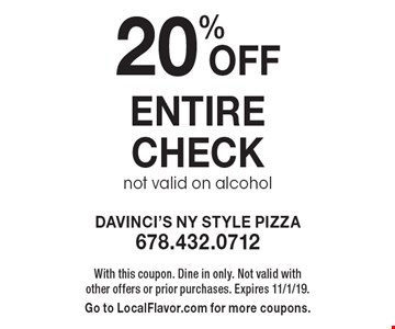 20% Off entire check. Not valid on alcohol. With this coupon. Dine in only. Not valid with other offers or prior purchases. Expires 11/1/19. Go to LocalFlavor.com for more coupons.